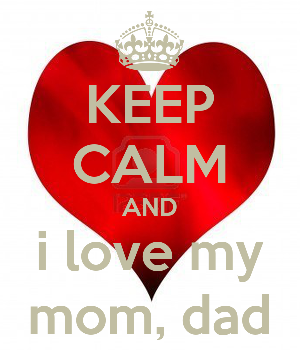 Keep calm and i love my mom dad poster ally keep calm o matic keep calm and i love my mom dad altavistaventures Gallery