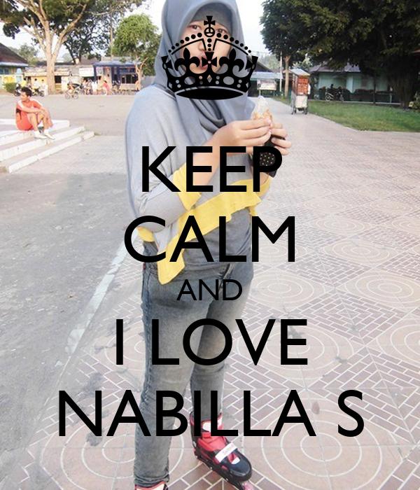KEEP CALM AND I LOVE NABILLA S