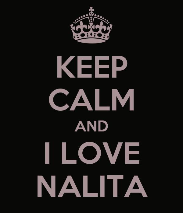 KEEP CALM AND I LOVE NALITA
