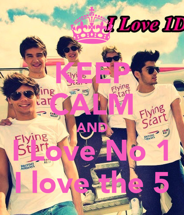 KEEP CALM AND I Love No 1 I love the 5