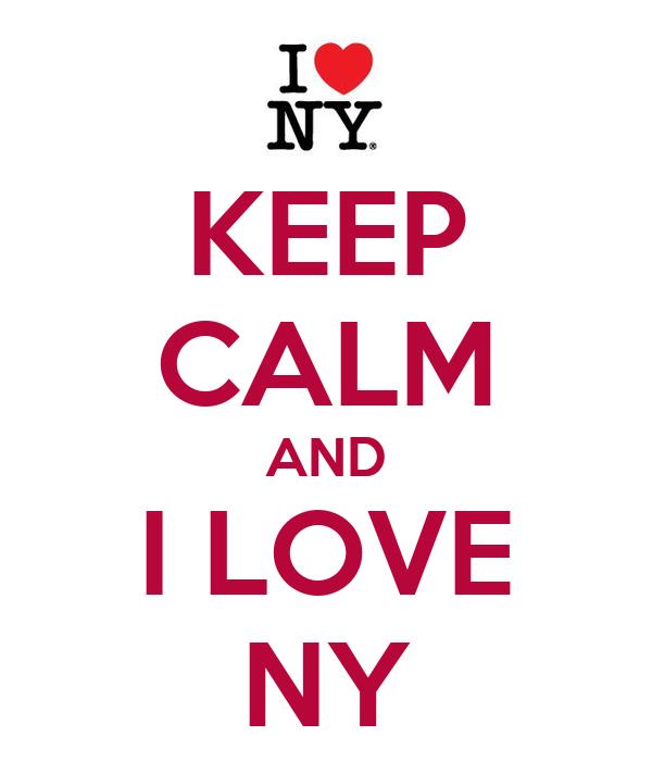 KEEP CALM AND I LOVE NY