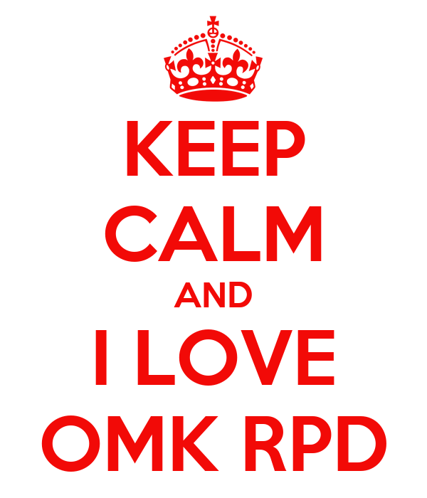 KEEP CALM AND I LOVE OMK RPD