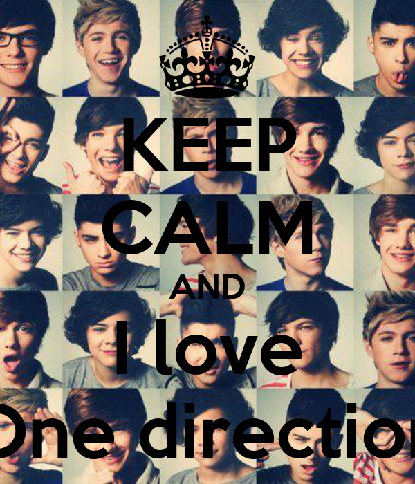 KEEP CALM AND I love One direction