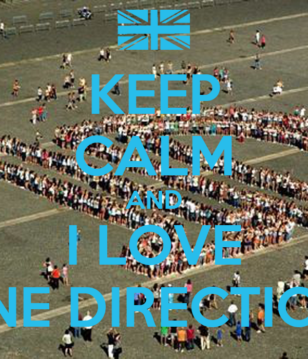 KEEP CALM AND I LOVE ONE DIRECTION!