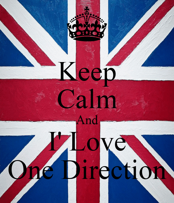 Keep Calm And I' Love One Direction