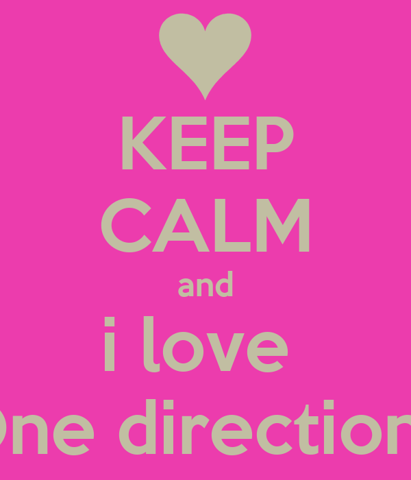 KEEP CALM and i love  One direction !