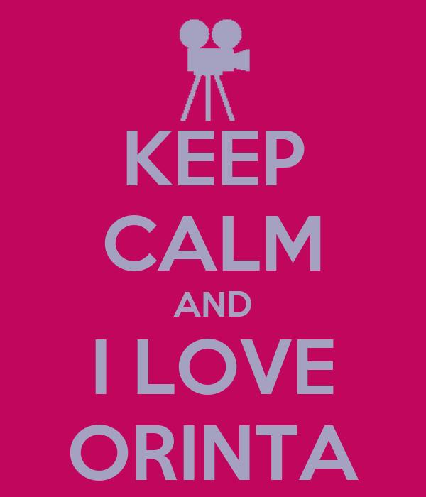 KEEP CALM AND I LOVE ORINTA