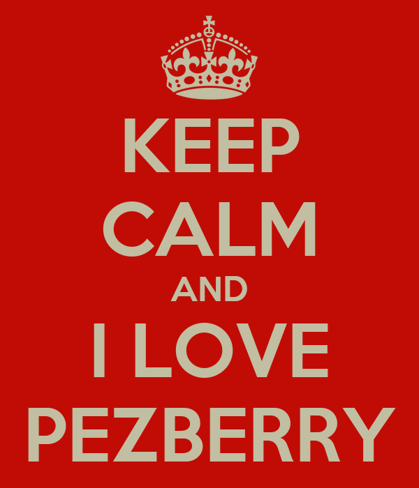 KEEP CALM AND I LOVE PEZBERRY