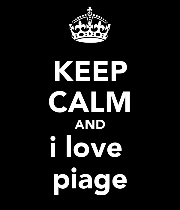 KEEP CALM AND i love  piage