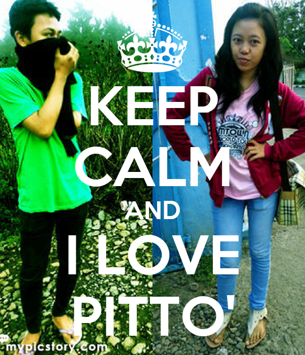 KEEP CALM AND I LOVE PITTO'