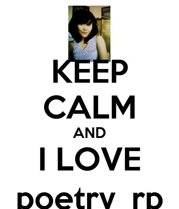KEEP CALM AND I LOVE poetry_rp