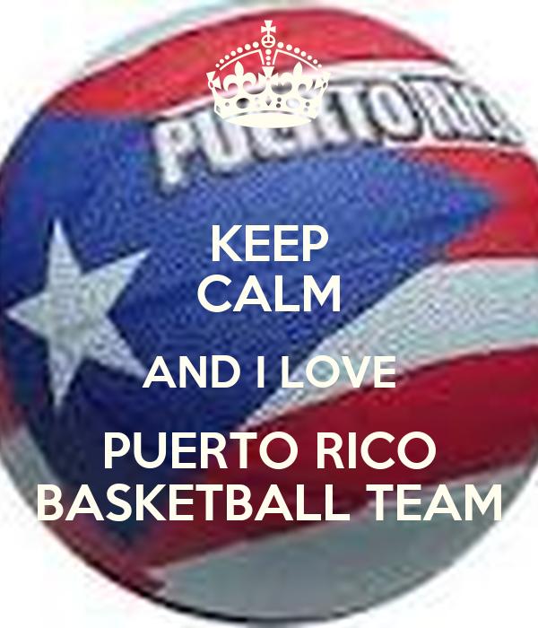 KEEP CALM AND I LOVE PUERTO RICO BASKETBALL TEAM