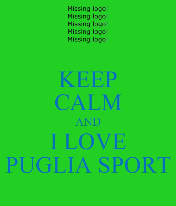 KEEP CALM AND I LOVE PUGLIA SPORT