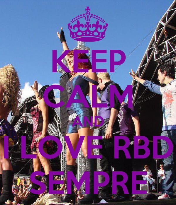 KEEP CALM AND I LOVE RBD SEMPRE