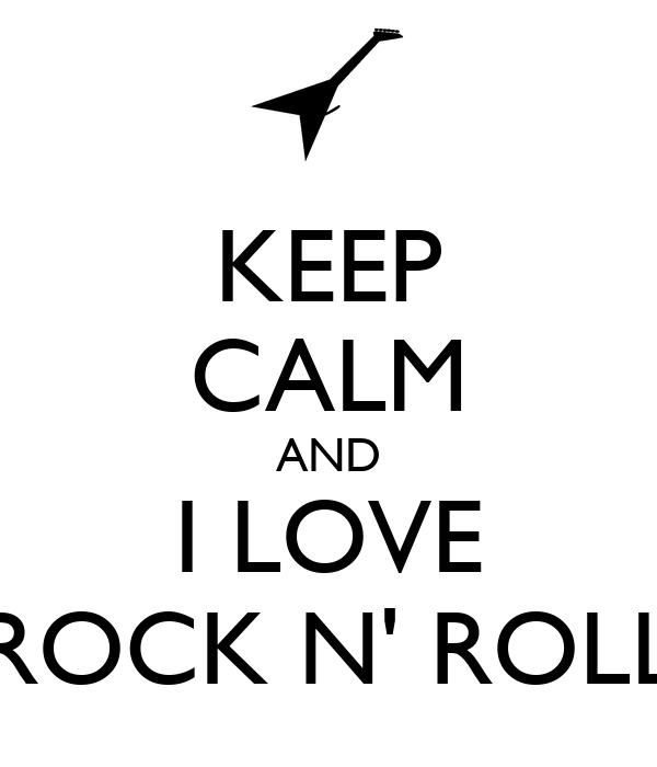 KEEP CALM AND I LOVE ROCK N' ROLL Poster | NTRN98 | Keep ...