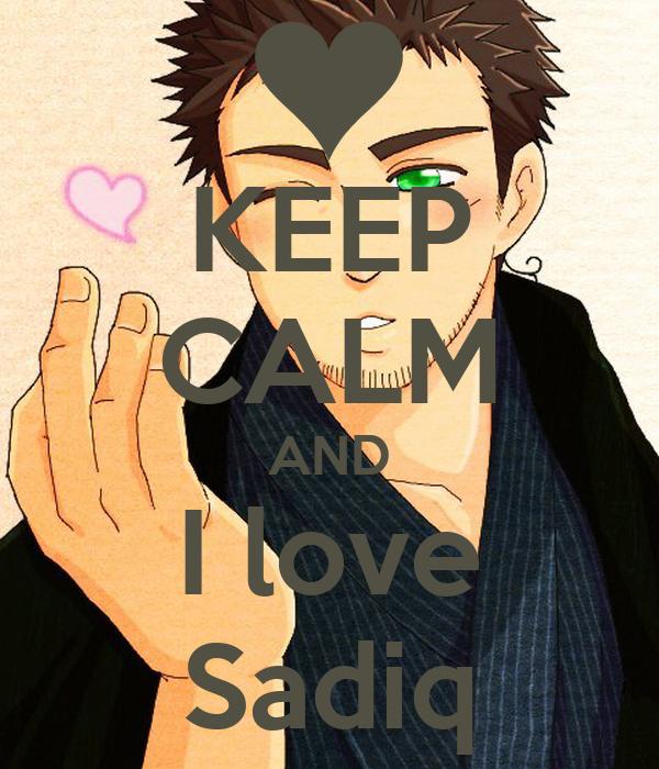 KEEP CALM AND I love Sadiq