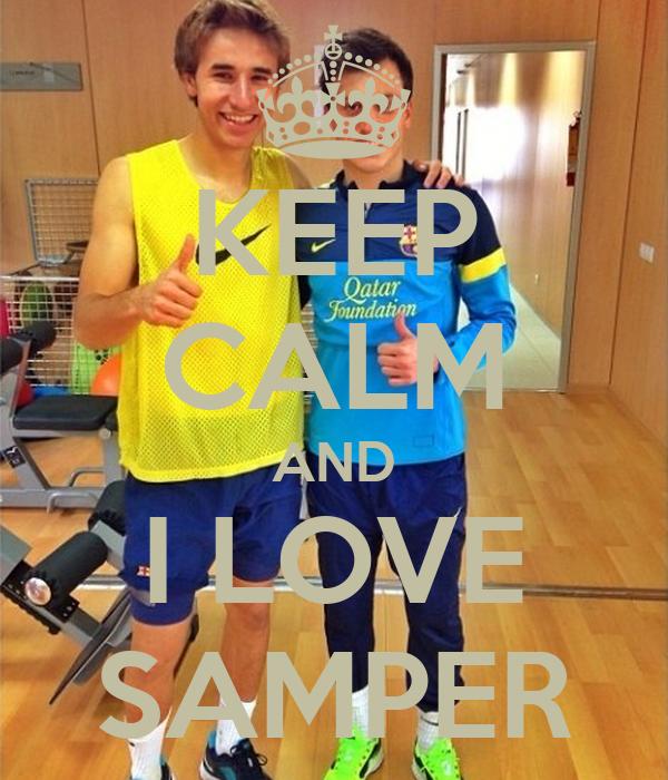 KEEP CALM AND I LOVE SAMPER
