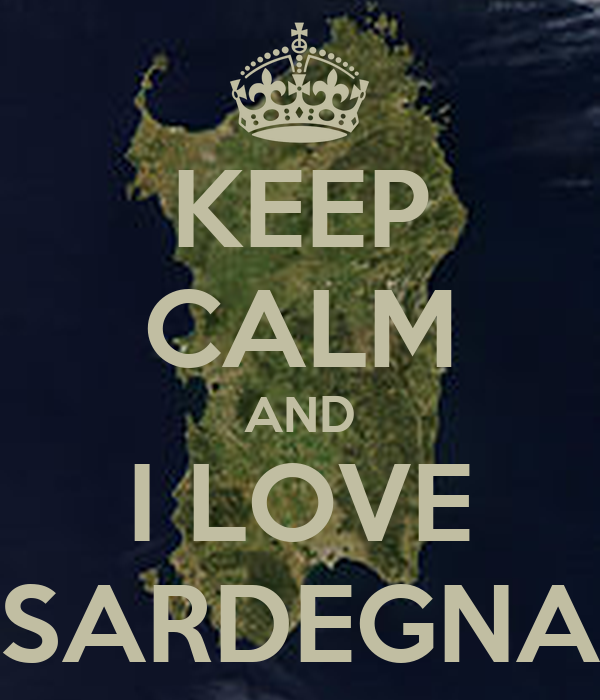 KEEP CALM AND I LOVE SARDEGNA
