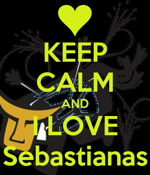 KEEP CALM AND I LOVE Sebastianas