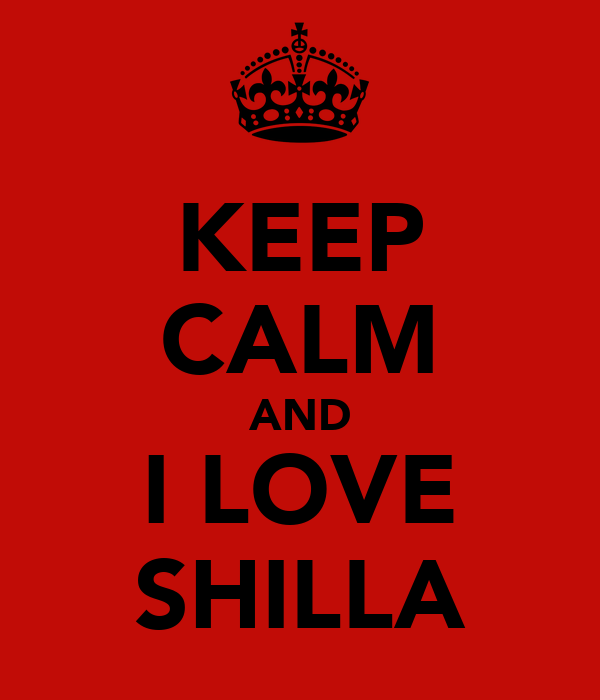KEEP CALM AND I LOVE SHILLA