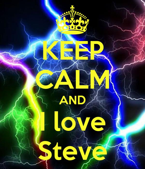 KEEP CALM AND I love Steve