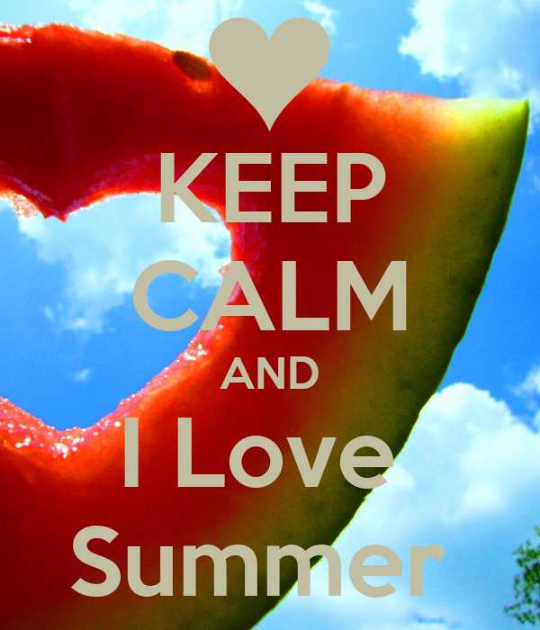 KEEP CALM AND I Love  Summer