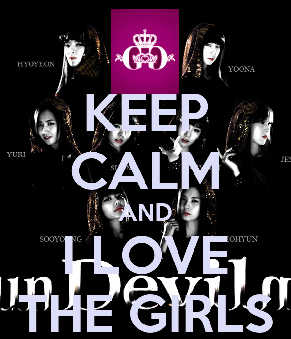 KEEP CALM AND I LOVE THE GIRLS