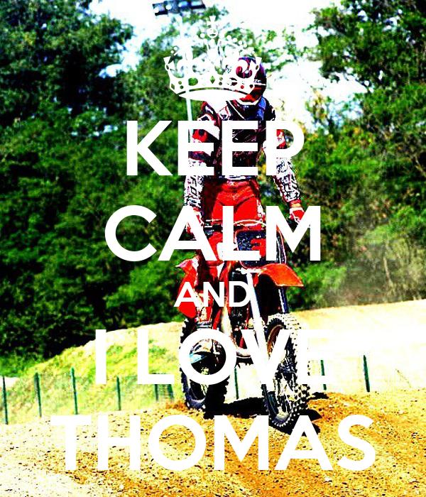 KEEP CALM AND I LOVE THOMAS