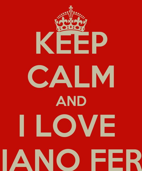 KEEP CALM AND I LOVE  TIZIANO FERRO