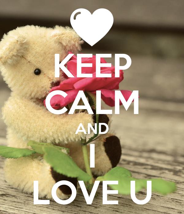 KEEP CALM AND I LOVE U