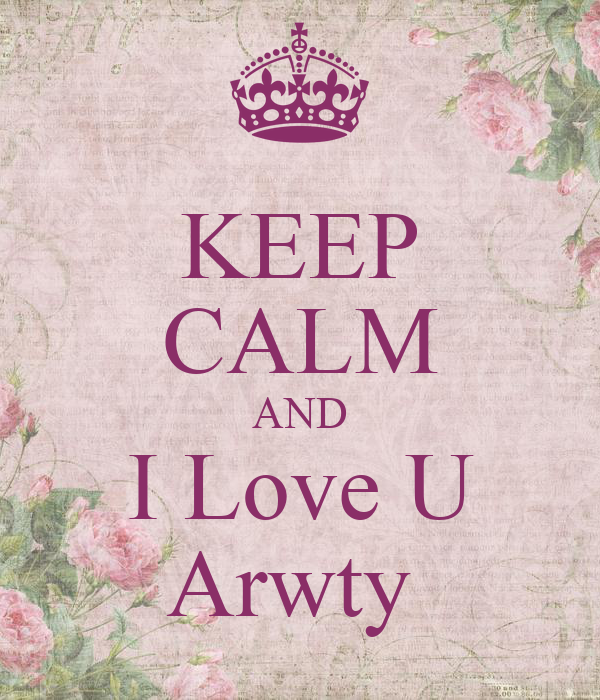 KEEP CALM AND I Love U Arwty