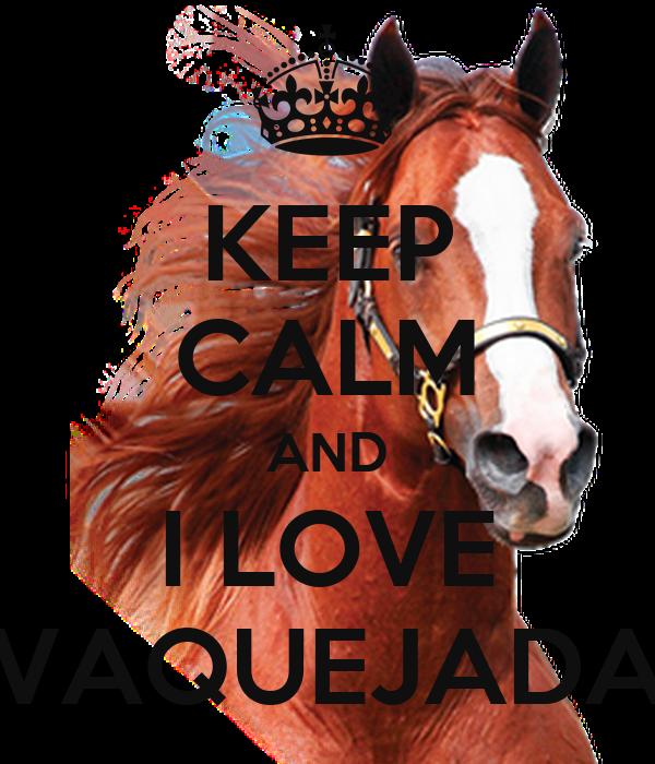 KEEP CALM AND I LOVE VAQUEJADA
