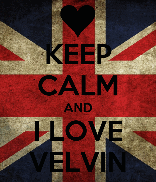 KEEP CALM AND I LOVE VELVIN