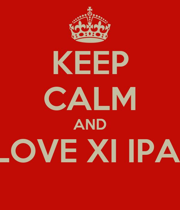 KEEP CALM AND I LOVE XI IPA 7