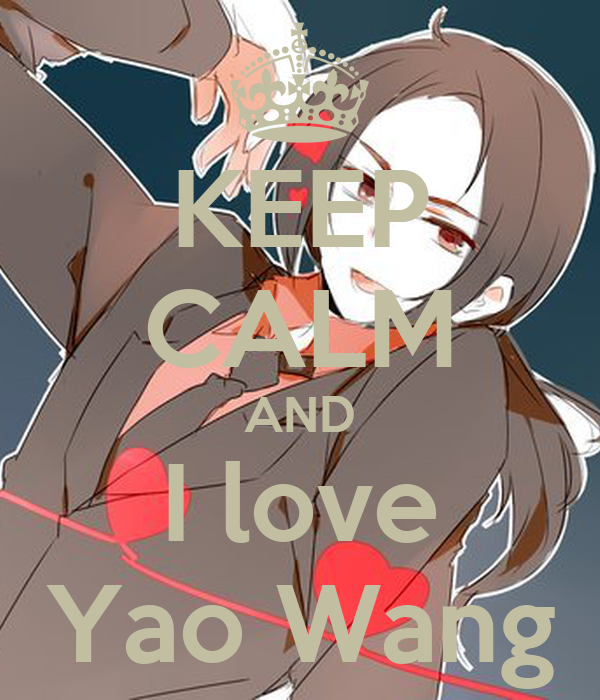 KEEP CALM AND I love Yao Wang