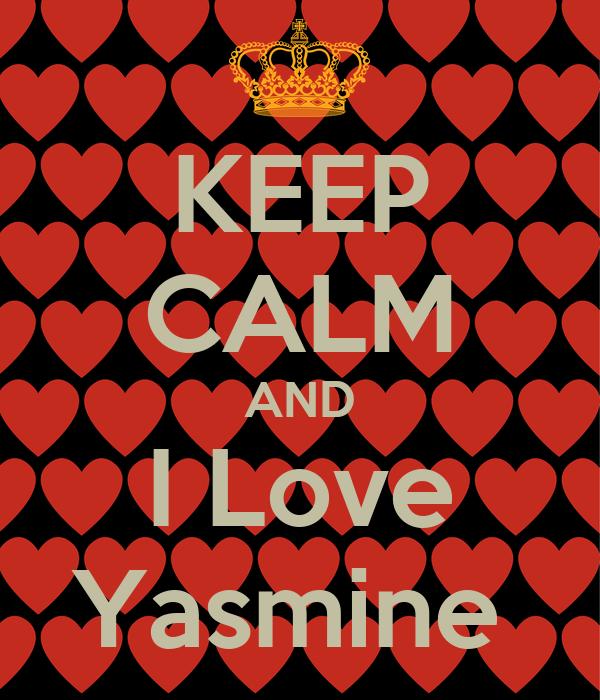 KEEP CALM AND I Love Yasmine
