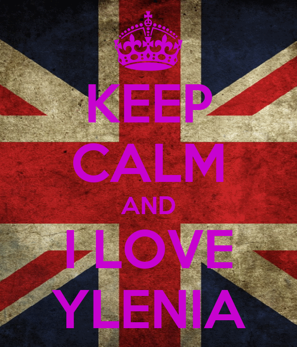 KEEP CALM AND I LOVE YLENIA