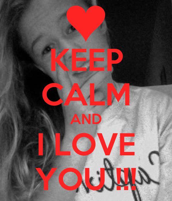 KEEP CALM AND I LOVE YOU !!!