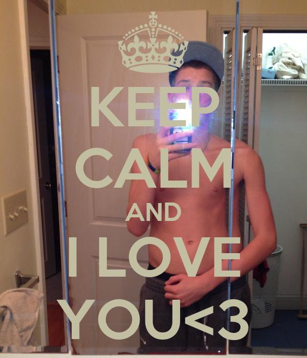KEEP CALM AND I LOVE YOU<3