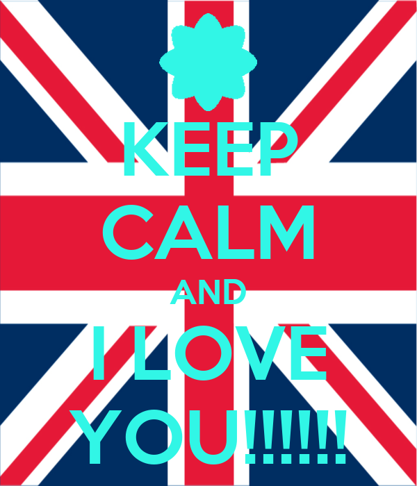 KEEP CALM AND I LOVE YOU!!!!!!
