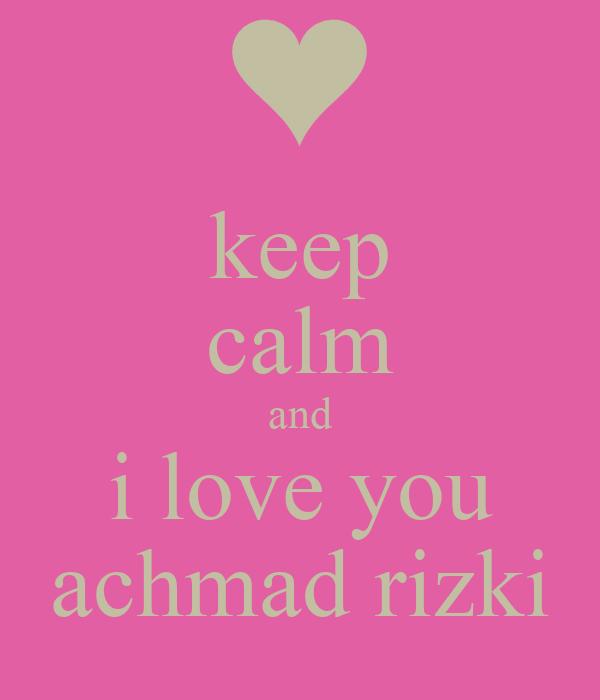 keep calm and i love you achmad rizki