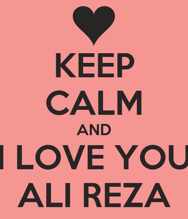 KEEP CALM AND I LOVE YOU ALI REZA