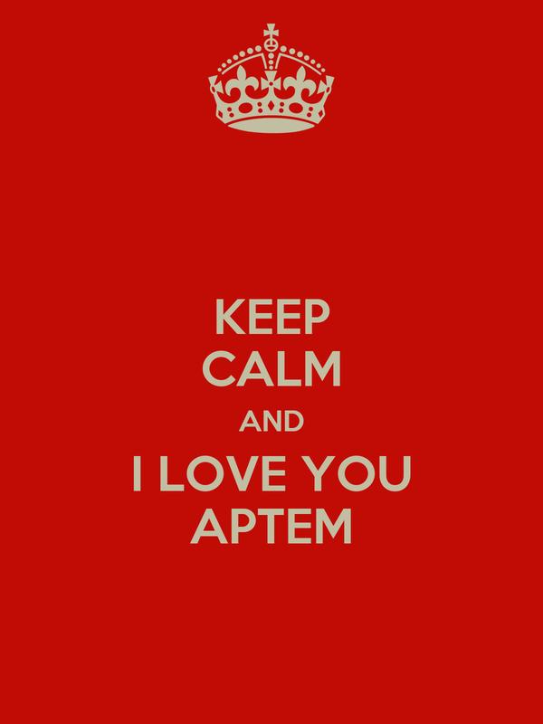KEEP CALM AND I LOVE YOU APTEM