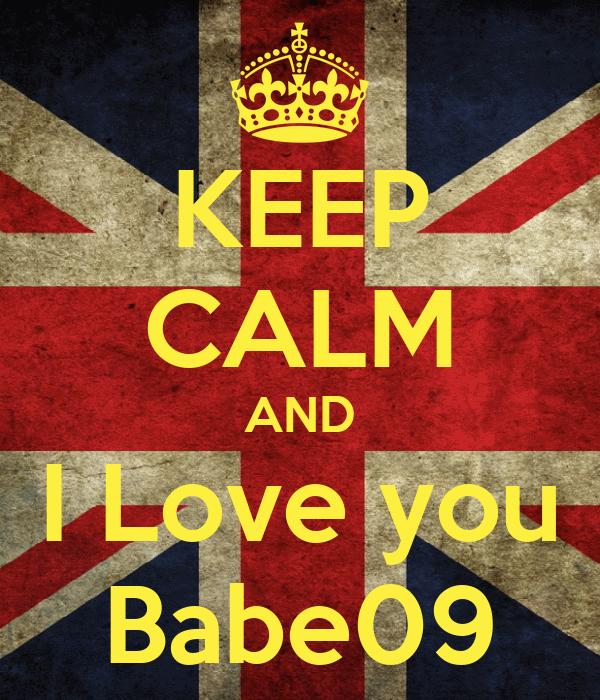 KEEP CALM AND I Love you Babe09
