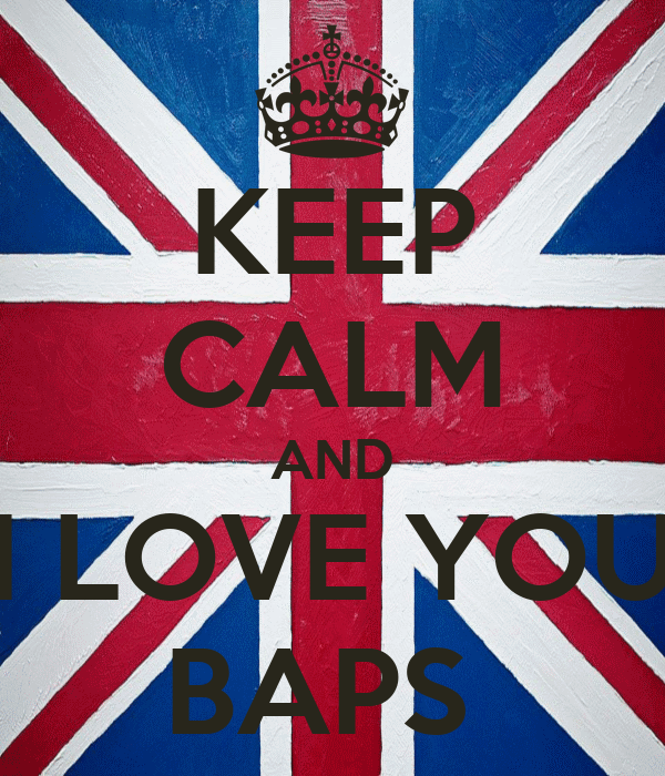 KEEP CALM AND I LOVE YOU BAPS