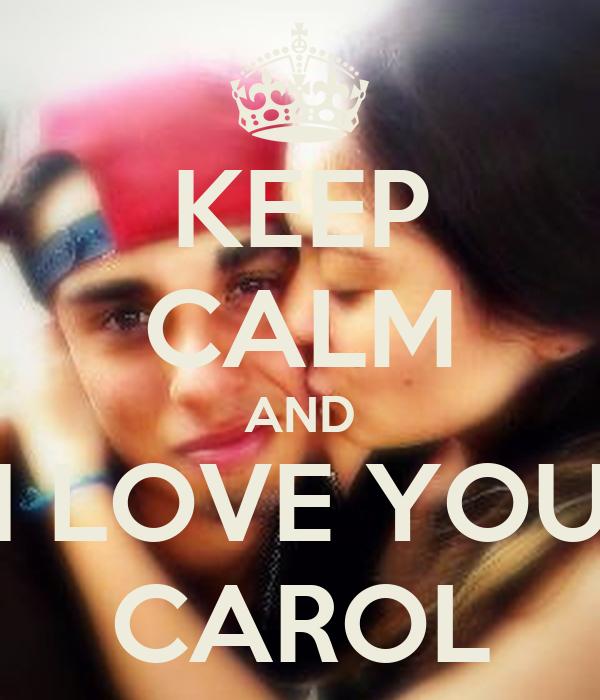 KEEP CALM AND I LOVE YOU CAROL