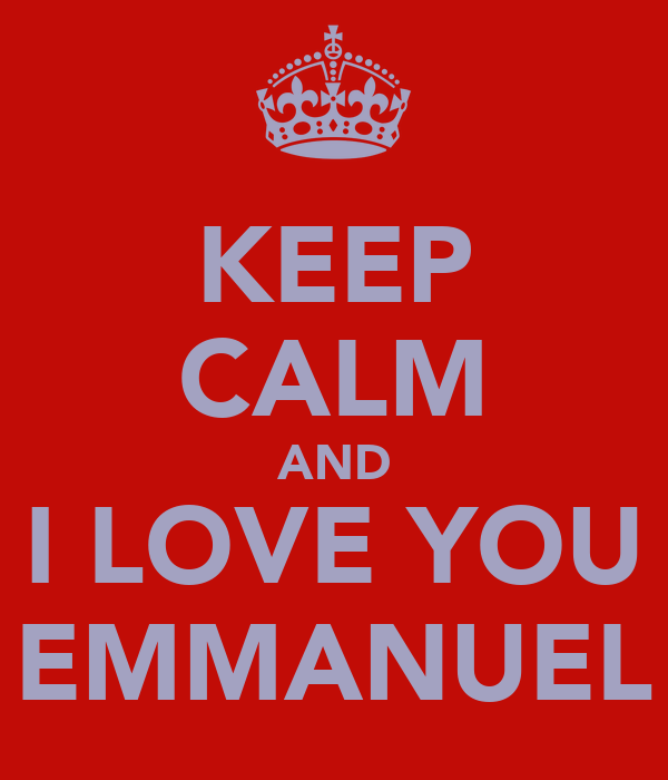 KEEP CALM AND I LOVE YOU EMMANUEL
