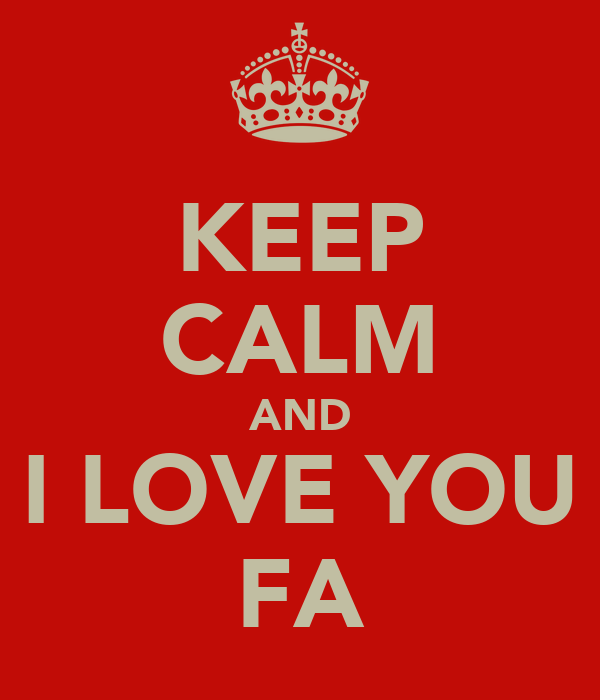 KEEP CALM AND I LOVE YOU FA