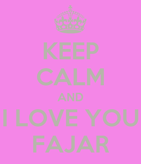 KEEP CALM AND I LOVE YOU FAJAR