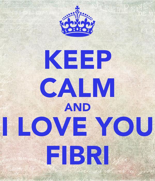 KEEP CALM AND I LOVE YOU FIBRI